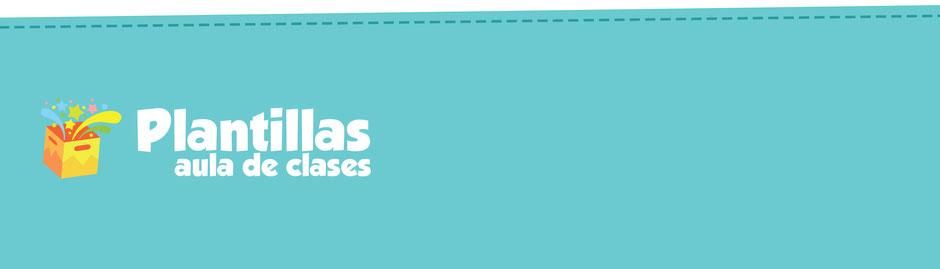 Bienvenido a la sección de plantillas de aula Descarga gratis material didáctico, plantillas, concejos.