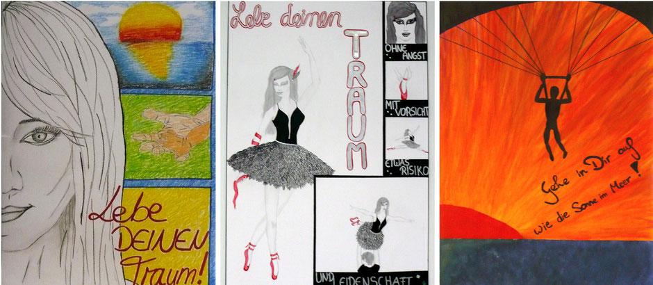 """Drei Plakate aus der Projektwoche 2011 zum dem Thema: """"Lebe deinen Traum"""""""