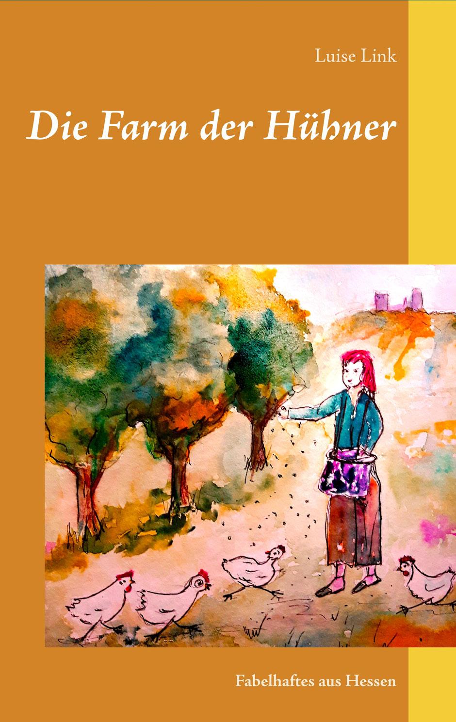 """Cover des Buchs von Luise Link """"Die Farm der Hühner"""", Gestaltung: Doris Bauer"""