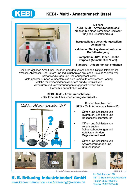 Im Steinkampe 13D 38110 Braunschweig/Wenden Telefon 05307/9204-0 Telefax 05307/9204-44 K. E. Bräuning Industriebedarf GmbH www.kebi-armaturen.de • k.e.braeuning@t-online.de KEBI - Multi - Armaturenschlüssel Mit dem - sicheres Stecksystem mit robuster Kraf