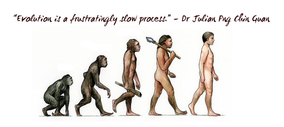 A quote on evolution by dr julian png chin guan that reads evolution is a frustratingly slow process