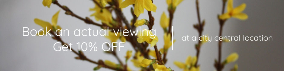 book an actual viewing and get 10%off