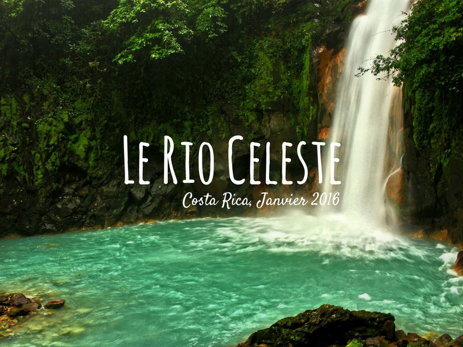 Rio celeste. Costa Rica.missaventure blog