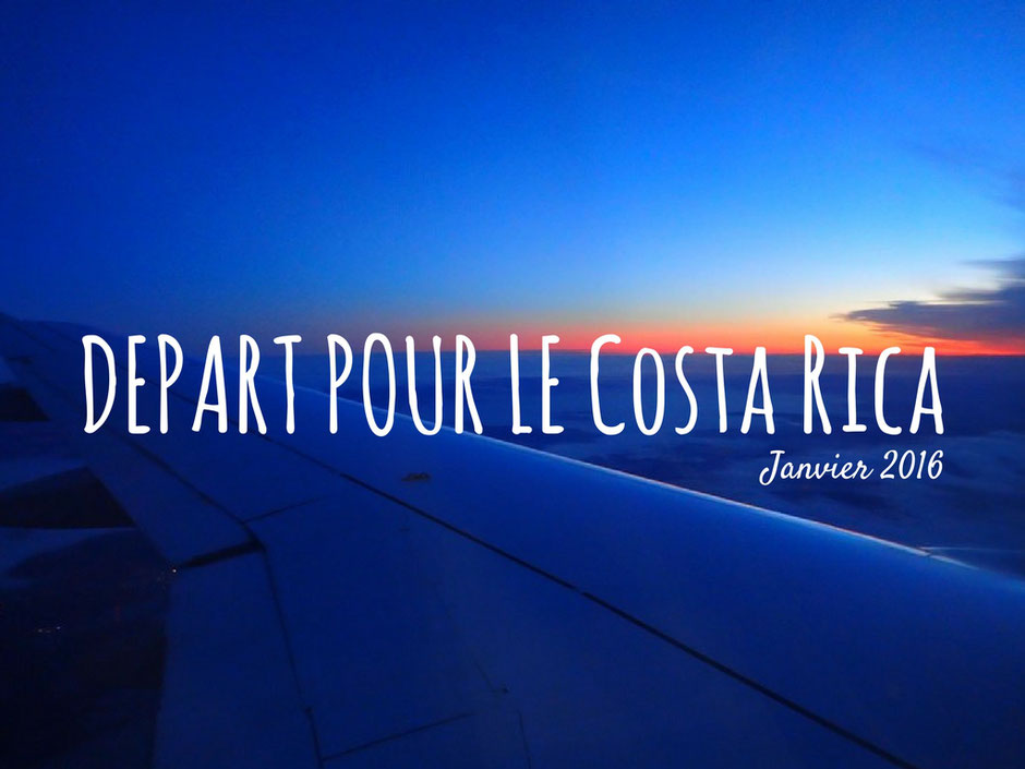 Costa Rica depart, vol, premiers pas. missaventure blog.