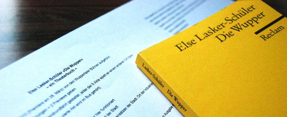 """Text und Konzeption für """"Die Wupper – ein Theaterbuch"""" anhand der Reclam-Ausgabe """"Die Wupper"""" von Else Lasker-Schüler"""