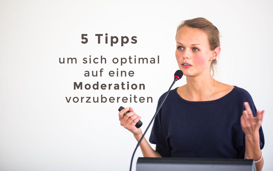 Moderationsvorbereitung, 5 Tipps zur persönlichen Vorbereitung als Moderator