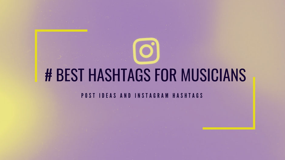 Top Music Hashtags for Instagram  and content Ideas for Musicians