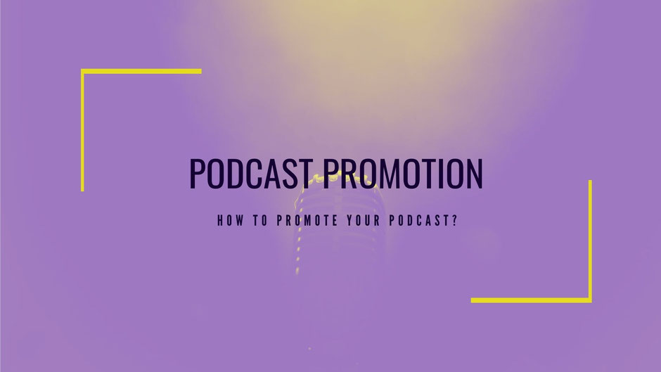 How to Promote a Podcast for free?