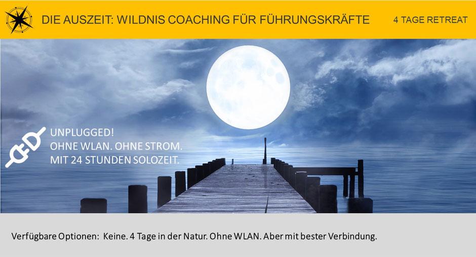 Die Auszeit: Wildnis Coaching und Retreat für Führungskräfte. Ohne WLAN. Ohne Strom.