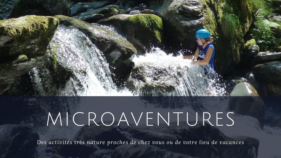 Activités pleine nature et micro aventures dans les Pyrénées