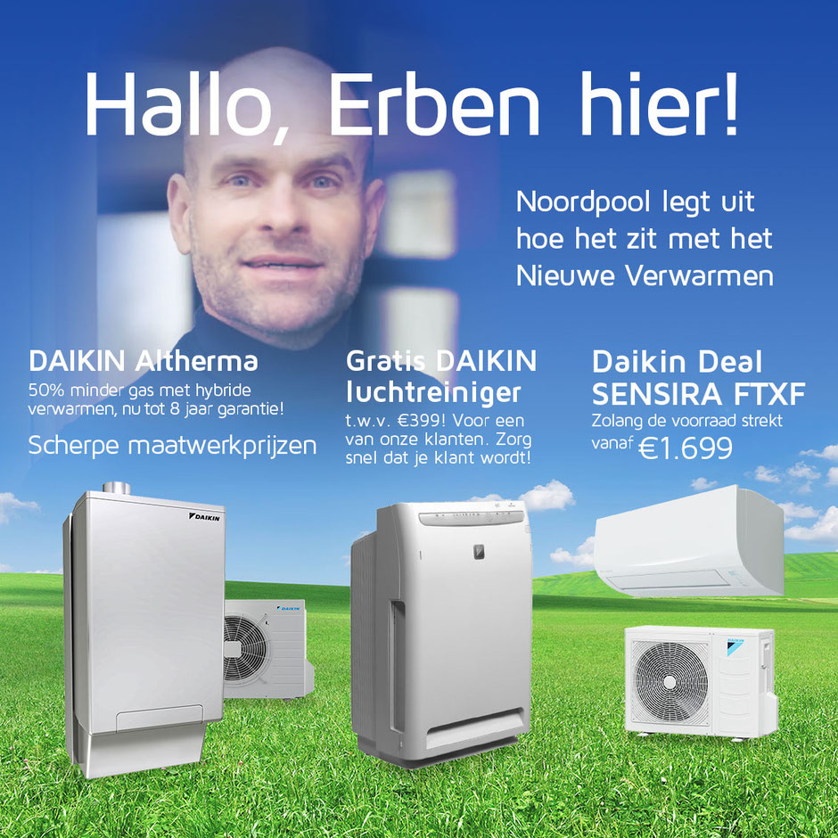 Erben Wennemars - Daikin Altherma Hybride - Daikin Sensira FTXF - Gratis Daikin Luchtreiniger