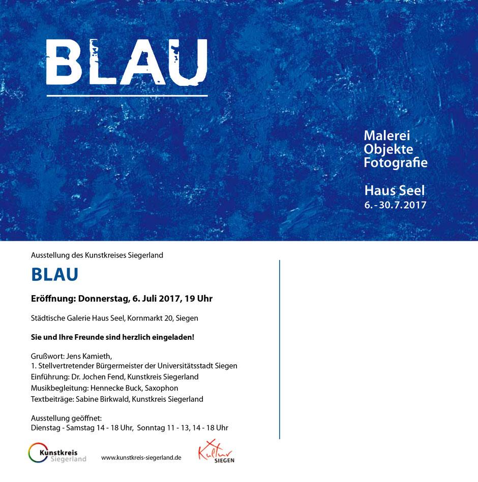"""Einladung Ausstellung """"BLAU"""" Kunstkreis Siegerland 2017, Haus Seel, Siegen"""