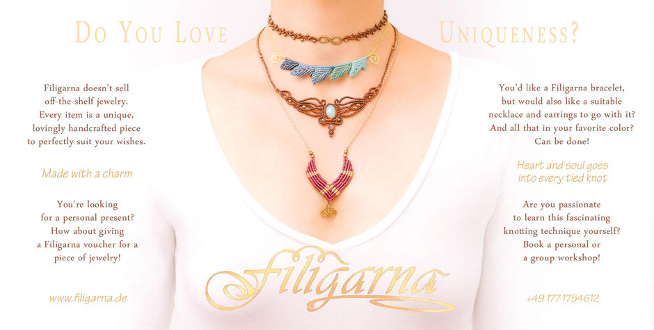 Do you love uniqueness? Filigarna made with a charm, heart and soul goes into every tied knot, made in Erlangen