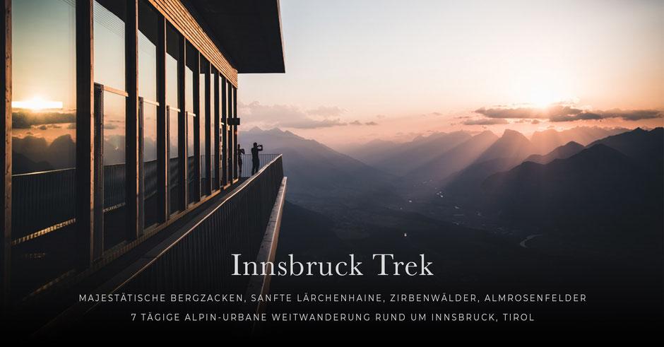 Innsbruck Trek, Etappen 1-7, die schönsten Wanderungen rund um Innsbruck