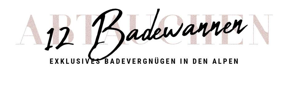 12 spektakuläre Hotel-Badewannen, exklusives Badevergnügen in den Alpen (außergewöhnliche Hotels in Österreich-Oberösterreich,Salzburg,Tirol - Italien-Südtirol)