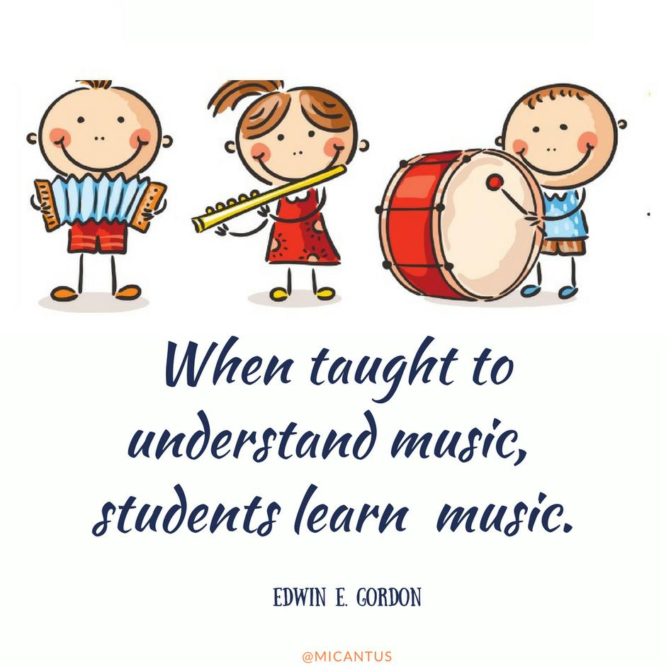 When taught to understand music, students lern music. E. Gordon. Zitat, Quote, Klavier spielen lernen, Singen lernen, Wien, Klavierunterricht, Gesangsunterricht, Musiktheorie, Musikschule