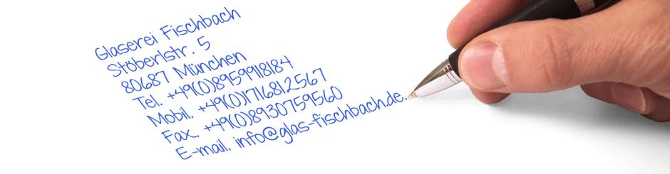 Glaserei Fischbach  Stöberlstr 5  80687 München  Tel: +49(0)8959918184  Mobil: +49(0)1715612567  Fax: +49(0)8930759560  E-mail: Info@glas-fischbach.de  Web: www.Glas-Fischbach.de