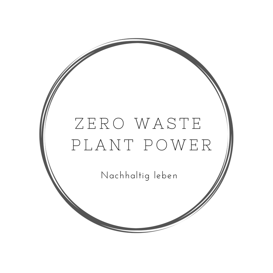 Zero Waste Plant Power - Zero Waste Community Deutschland