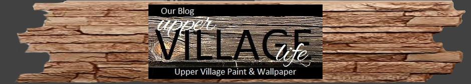 Upper Village Life, Paint & Wallpaper BLOG