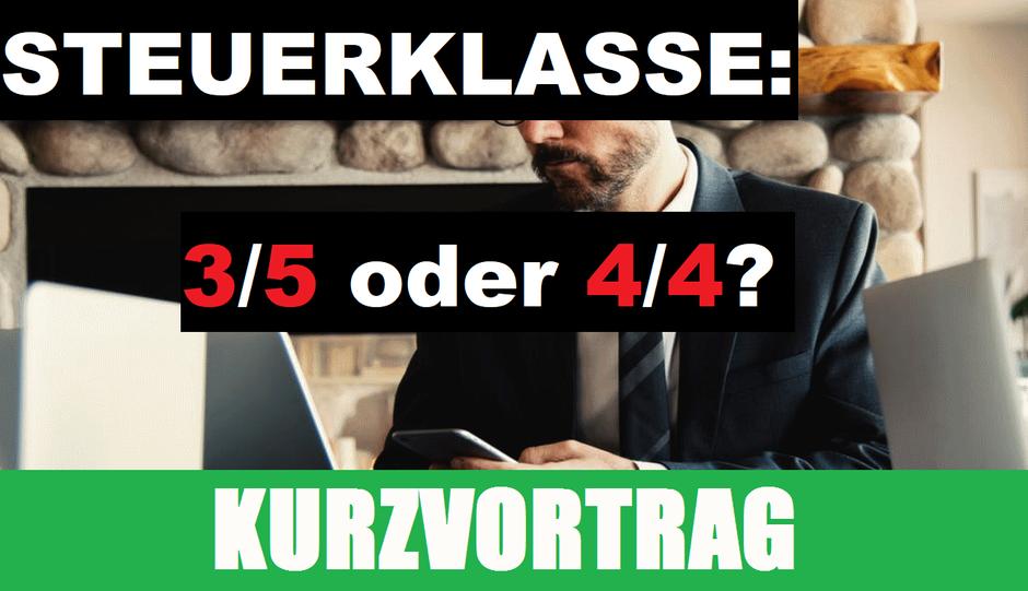 Steuerklasse 4 4 oder 3 5 - STEUERN UND WIRTSCHAFT ERKLÄRT