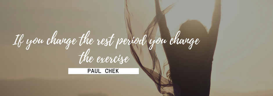 A quote from Paul Chek about the importance of rest periods and exercise