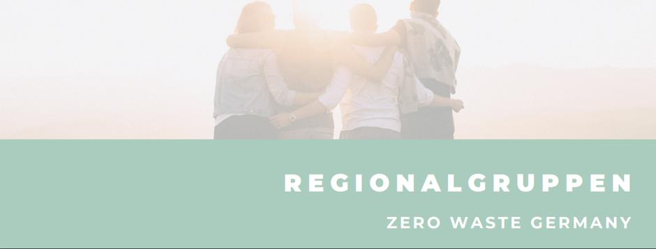 Zero Waste Germany Regionalgruppen - Stammtisch - Projekte - Aktionen