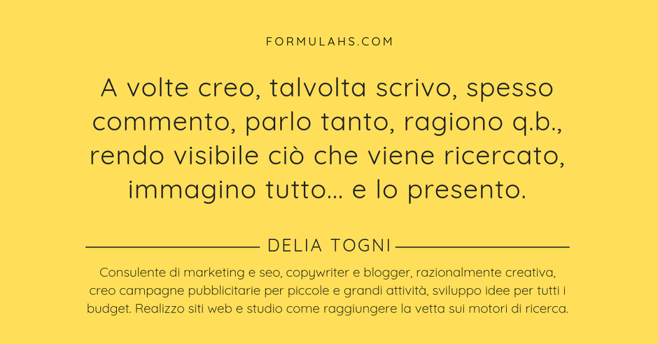 formulahs,marketing,per,aziende,marketing,per,professionisti,delia,togni,blogger,a,brescia,consulente,marketing,a,brescia,copywriter,esperta,in,social,marketing,seo