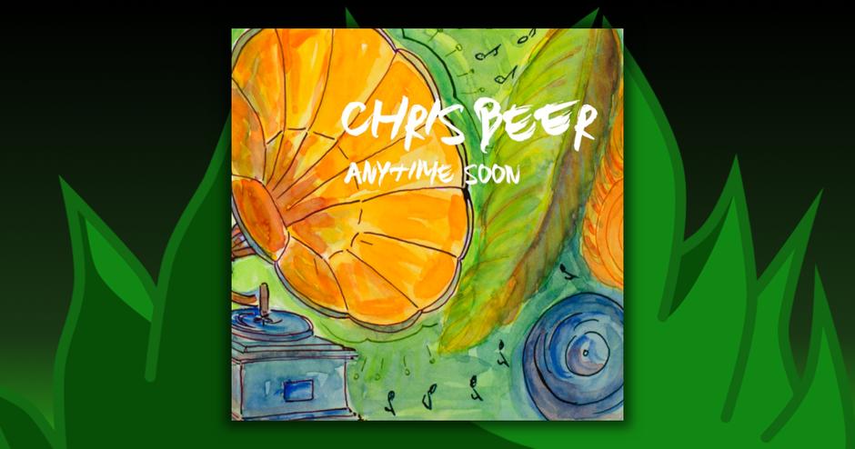 Chris Beer - Anytime Soon