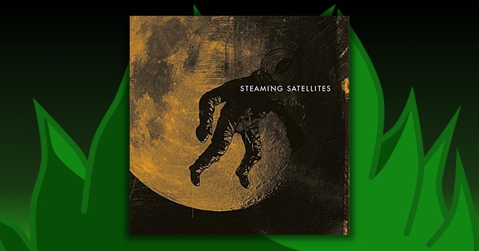 Steaming Satellites - Steaming Satellites
