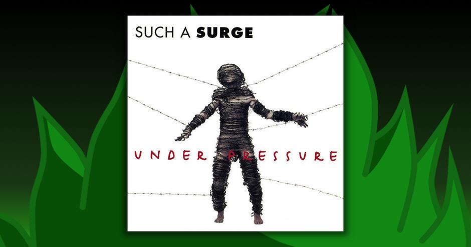 Such A Surge - Under Pressure