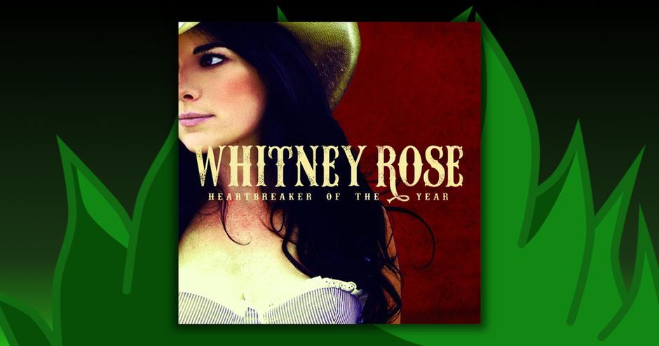 Whitney Rose - Heartbreaker Of The Year