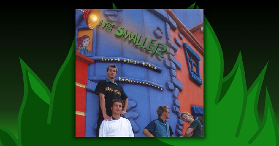3 Feet Smaller - Insert Album Title Here