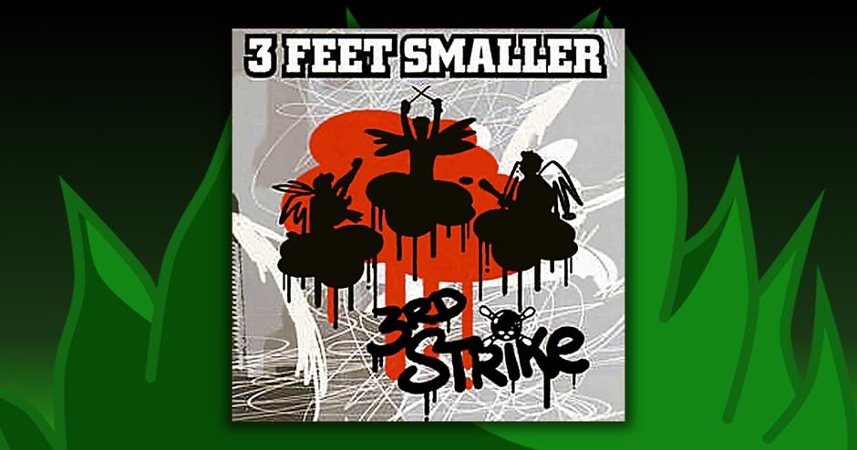 3 Feet Smaller - 3rd Strike