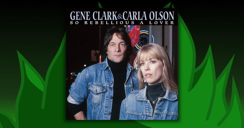 Gene Clark - So Rebellious A Lover