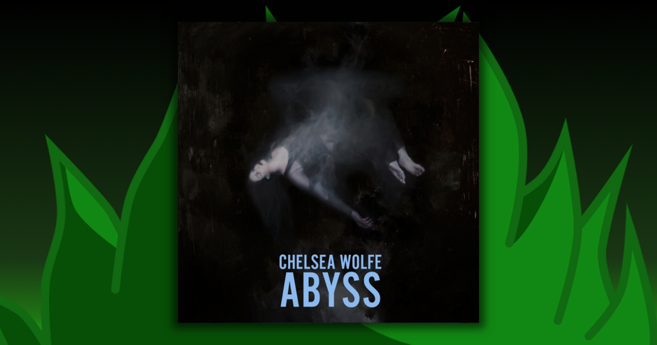 Chelsea Wolfe - The Abyss