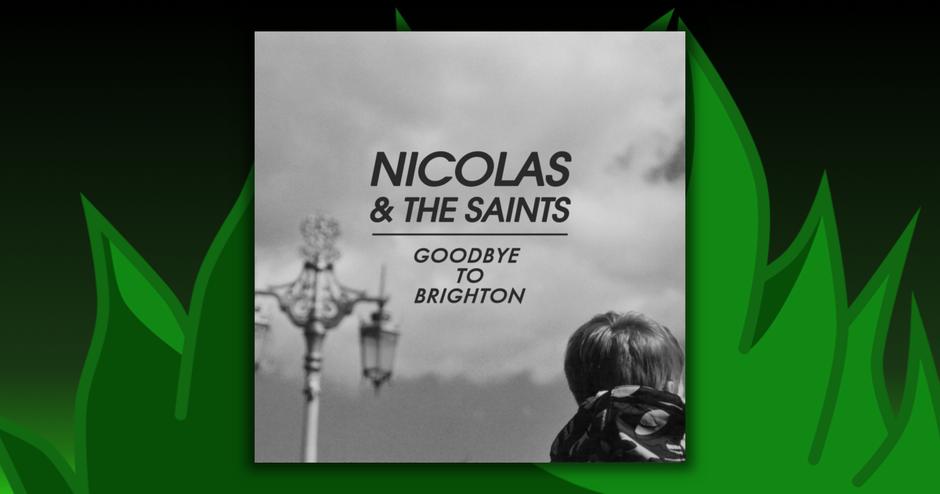 Nicolas & The Saints - Goodbye To Brighton
