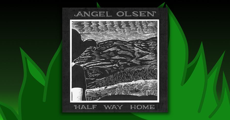 Angel Olsen - Half Way Home