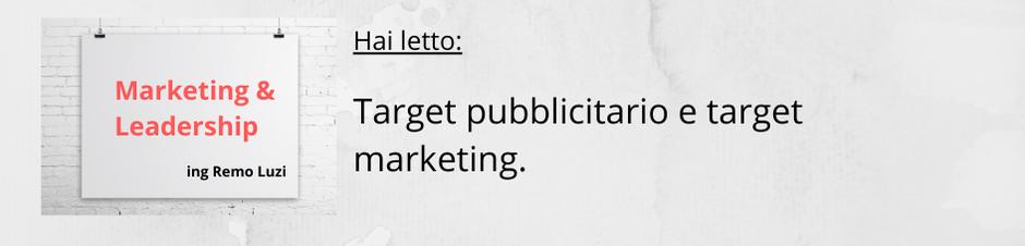 Target pubblicitario e target marketing - remo luzi