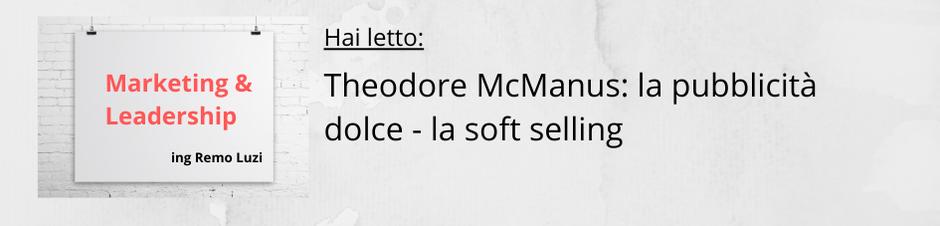 Theodore McManus: la pubblicità dolce - la soft selling