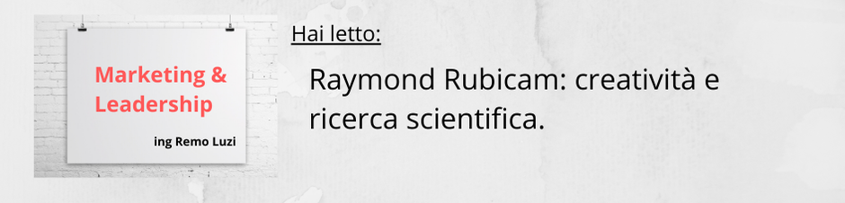 Raimond Rubicam_ creatività e ricerca scientifica - remo luzi