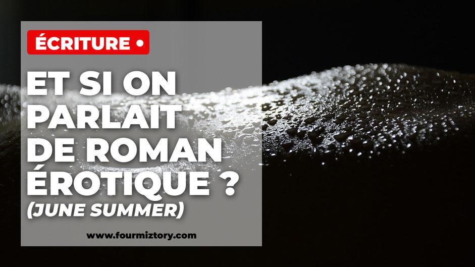 June summer auteure de roman érotique nous explique comme écrire un roman érotique.
