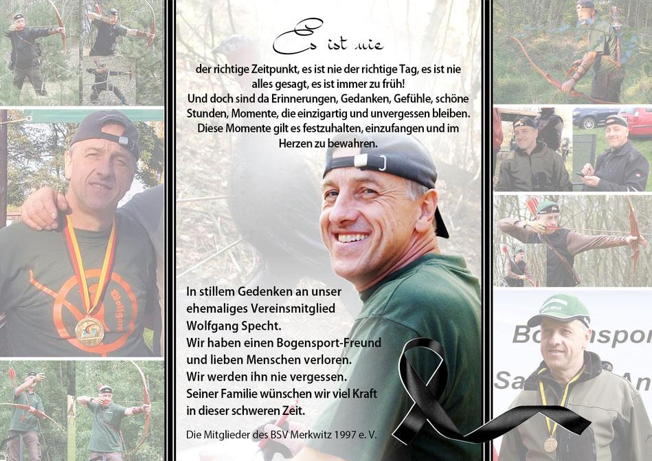 In stillem Gedenken an unser ehemaliges Vereinsmitglied Wolfgang Specht. Wir haben einen Bogensport-Freund und lieben Menschen verloren. Die Mitglieder des BSV Merkwitz 1997 e.V.