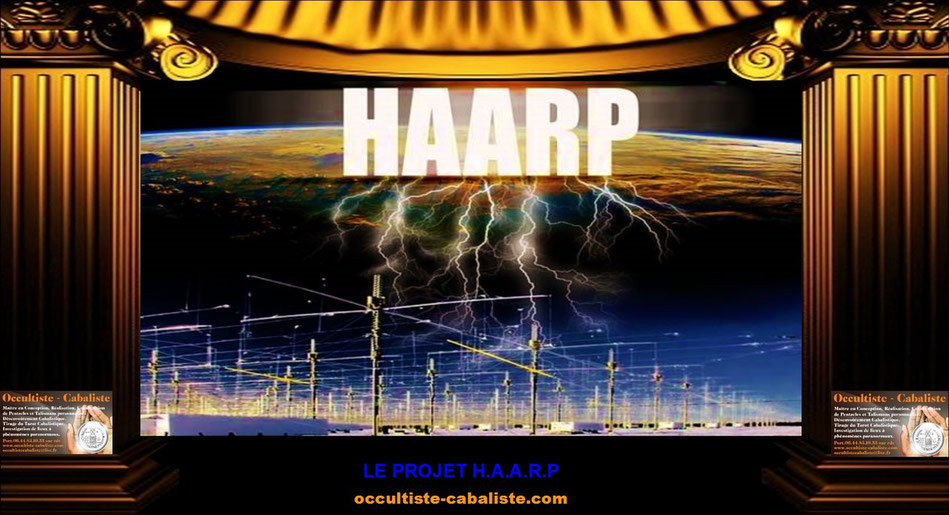 Le projet H.A.A.R.P, www.occultiste-cabaliste.com