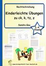Wörter mit ck k, Übungen ck k, Lernmaterial für Förderunterricht, Therapiematerial Rechtschreibung ck k tz z