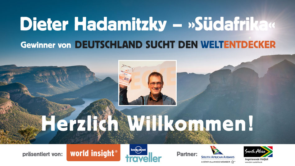 Bild: Dieter Hadamitzky, Gewinner von Deutschland sucht den Weltentdecker, Ausrichter world insight, lonely planet traveller, South African Airways, South African Tourism, Reisevortrag Südafrika