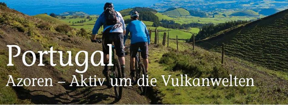 Portugal, Azoren Aktivwandern und Trekkingtouren...Vulkanwelten zu erkunden...