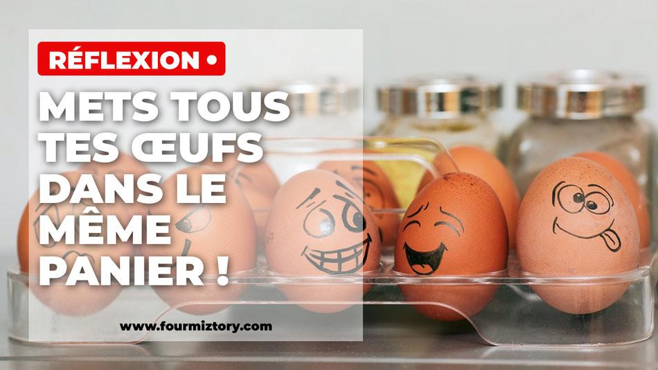 Ne mets pas tous tes œufs dans le même panier, diversifier, réapprendre les bases, rester focus, une chose à la fois