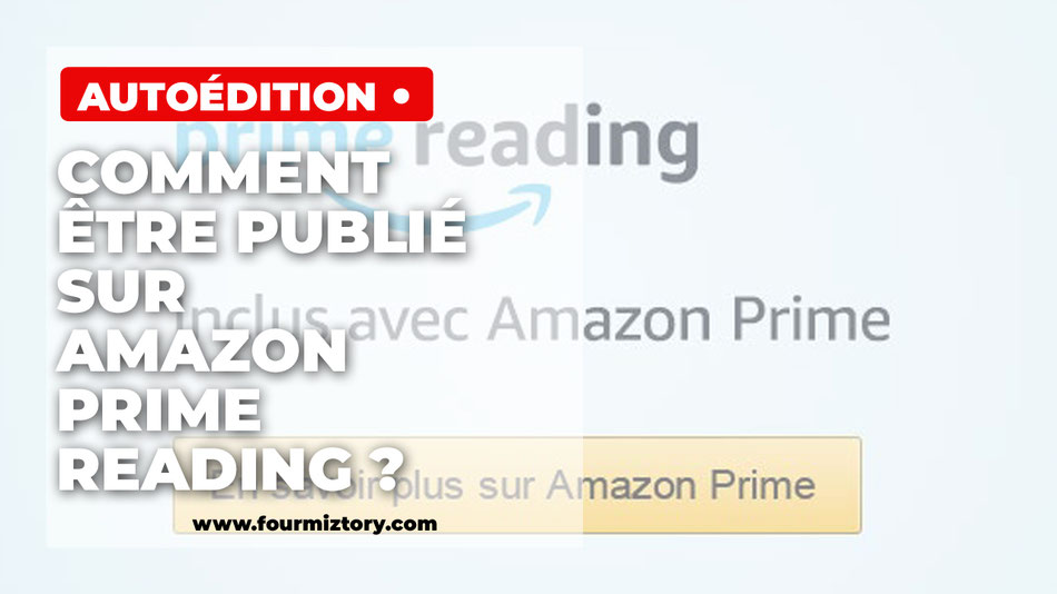 Comment mettre son roman sur Amazon Prime Reading