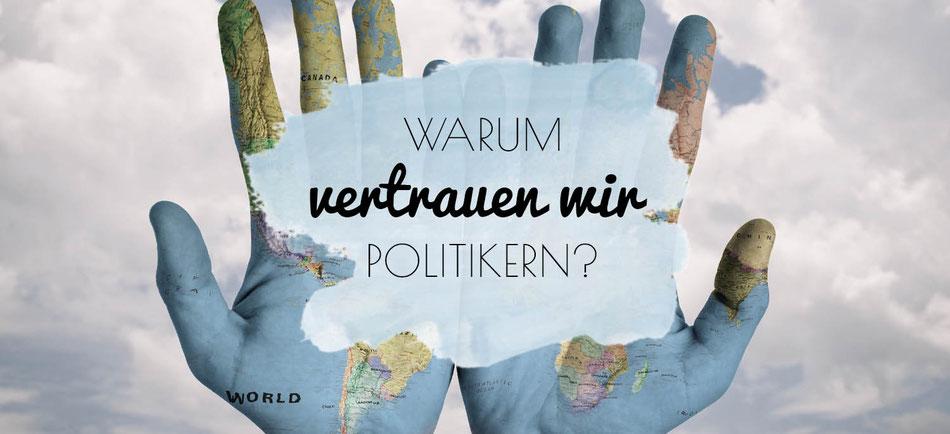Copyright Foto J.S.Schwarz warum vertrauen wir politikern blogbeitrag philosofie