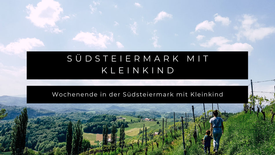 Wandern in der Südsteiermark mit Kleinkind
